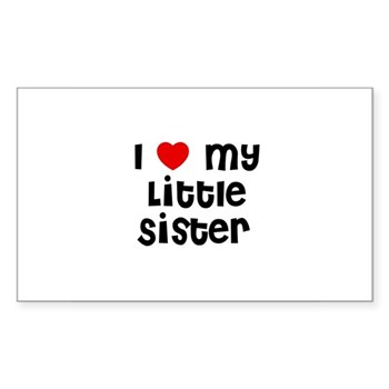 I Love My Little Sister Sticker
