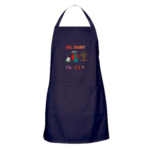 AW, CRAP I'M 44? Gift  Humor Apron dark by CafePress