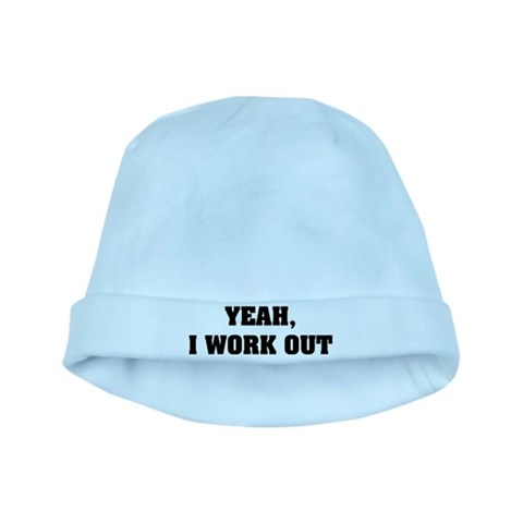 YEAH, I WORK OUT  Funny baby hat by CafePress