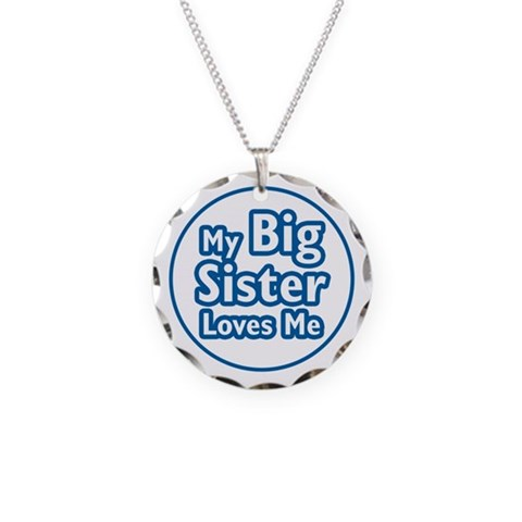 Big Sister Loves Me  Family Necklace Circle Charm by CafePress