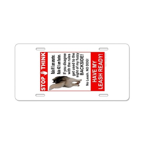 Aluminum Sign quot;NOT WITHOUT MY LEASHquot; Pets Aluminum License Plate by CafePress