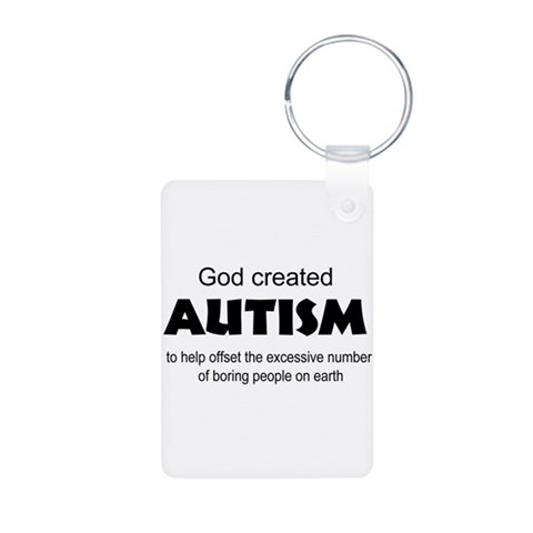 Autism offsets boredom  Health Aluminum Photo Keychain by CafePress