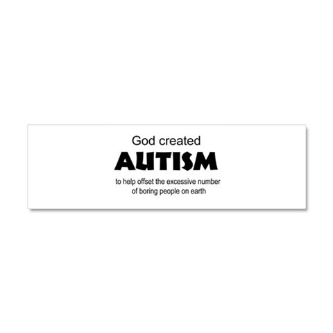 Autism offsets boredom  Health Car Magnet 10 x 3 by CafePress