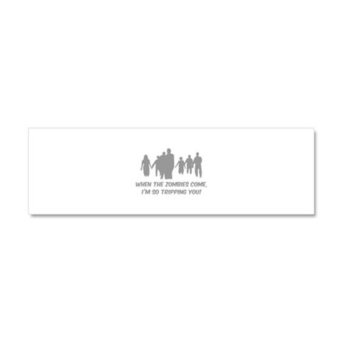 Zombies Quote  Funny Car Magnet 10 x 3 by CafePress