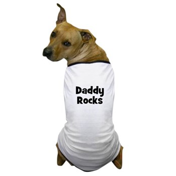 Daddy Rocks Dog T-Shirt