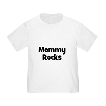 Mommy Rocks Toddler T-Shirt