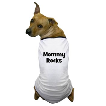 Mommy Rocks Dog T-Shirt