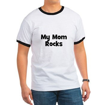 My Mom Rocks Men's Ringer Tee