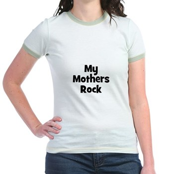 My Mothers Rock Ringer T-Shirt