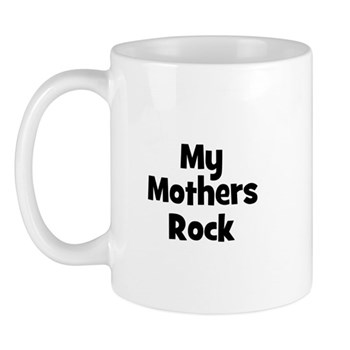 My Mothers Rock Mug