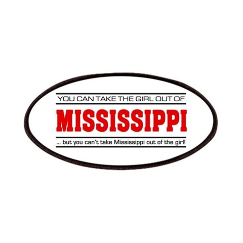'Girl From Mississippi'  I love Patches by CafePress