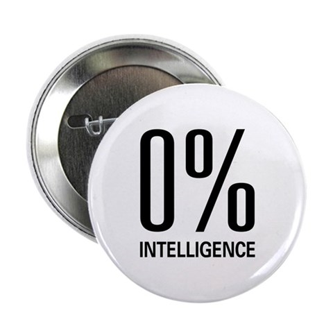 0 Intelligence Button Humor 2.25 Button by CafePress