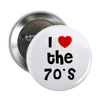 I Love  the 70's Button