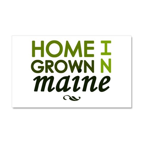 'Home Grown In Maine'  I love Car Magnet 20 x 12 by CafePress