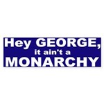 It Ain't a Monarchy Bumper Sticker