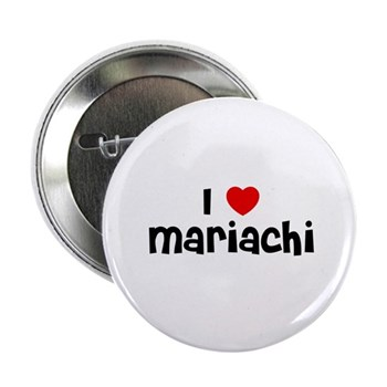 I Love  Mariachi Button