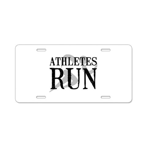 Athletes Run  Funny Aluminum License Plate by CafePress
