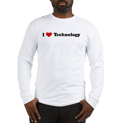 I Love Technology Long Sleeve T-Shirt