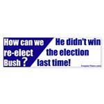 Bush Didn't Win Bumper Sticker