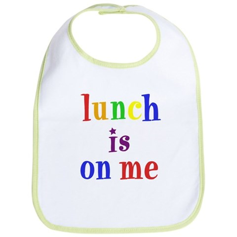 - quot;Lunch is on mequot; rainbow Baby Bib by CafePress