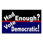 Had Enough Vote Democratic bumper sticker