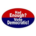 Had Enough Democratic Oval bumper sticker