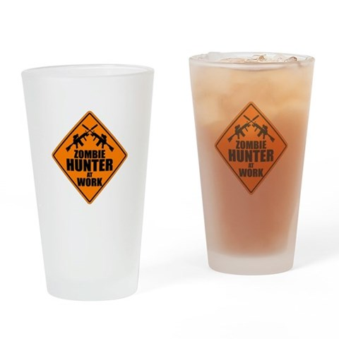 Zombie Hunter Sign  Humor Drinking Glass by CafePress