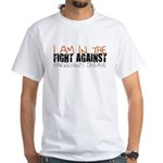 I AM IN THE FIGHT AGAINST (White T-Shirt)