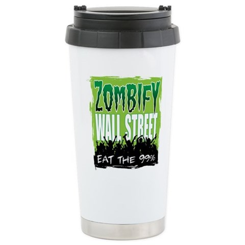 Zombify Wall Street  Humor Ceramic Travel Mug by CafePress