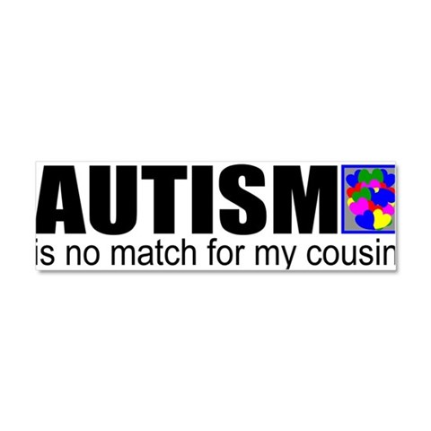 Autism vs my cousin  Autism Car Magnet 10 x 3 by CafePress