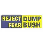 Reject Fear Dump Bush Bumper Sticker
