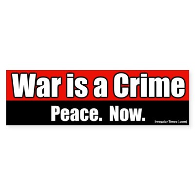 War is a crime bumper sticker