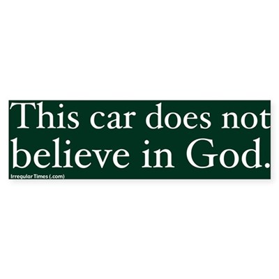 This car Doesn't Believe Bumper Sticker