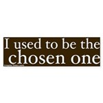 Ex Chosen One Bumper Sticker