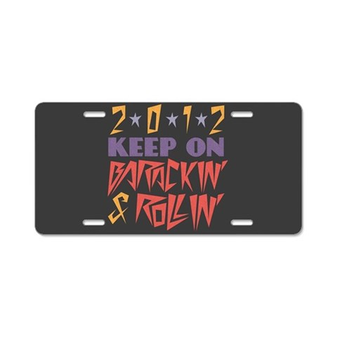 Barackin' amp; Rollin'  Funky Aluminum License Plate by CafePress