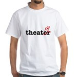 Theatre Spelled Wrong 're' T-Shirt