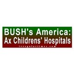 Bush: Ax Hospitals Bumper Sticker