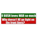 Why doesn't Bush fight? Bumper Sticker