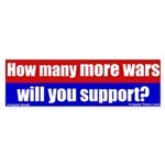 How many more wars? Peace Bumper Sticker