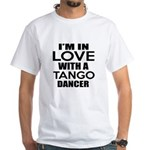 I Am In Love With Tango Dancer White T-Shirt