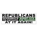 Republicans Cut Teachers Bumper Sticker