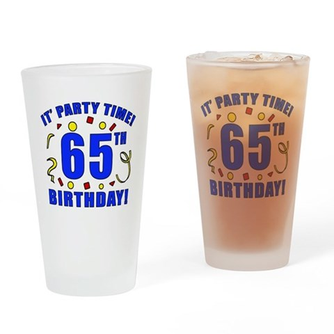 65th Birthday Party Time  Funny Drinking Glass by CafePress