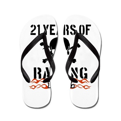21 Years of Raising Hell  21 Flip Flops by CafePress