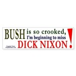 Bush makes me miss Nixon Bumper Sticker