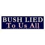 Bush Lied Bumper Sticker