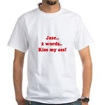 Jase - 2 Words White T-Shirt