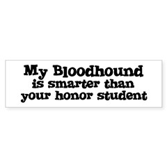 Honor Student: My Bloodhound