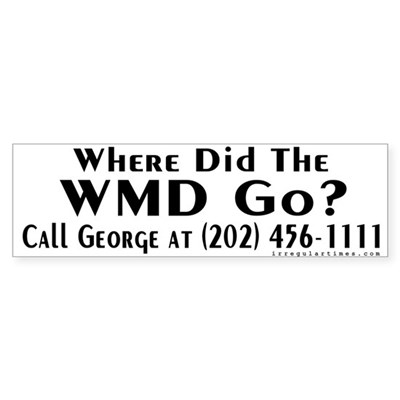 Where did the WMD Go? Bumper Sticker