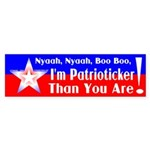 Patrioticker than YOU Bumper Sticker
