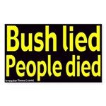 Bush Lied People Died Sticker